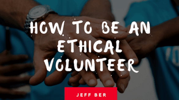 How to be an ethical volunteer