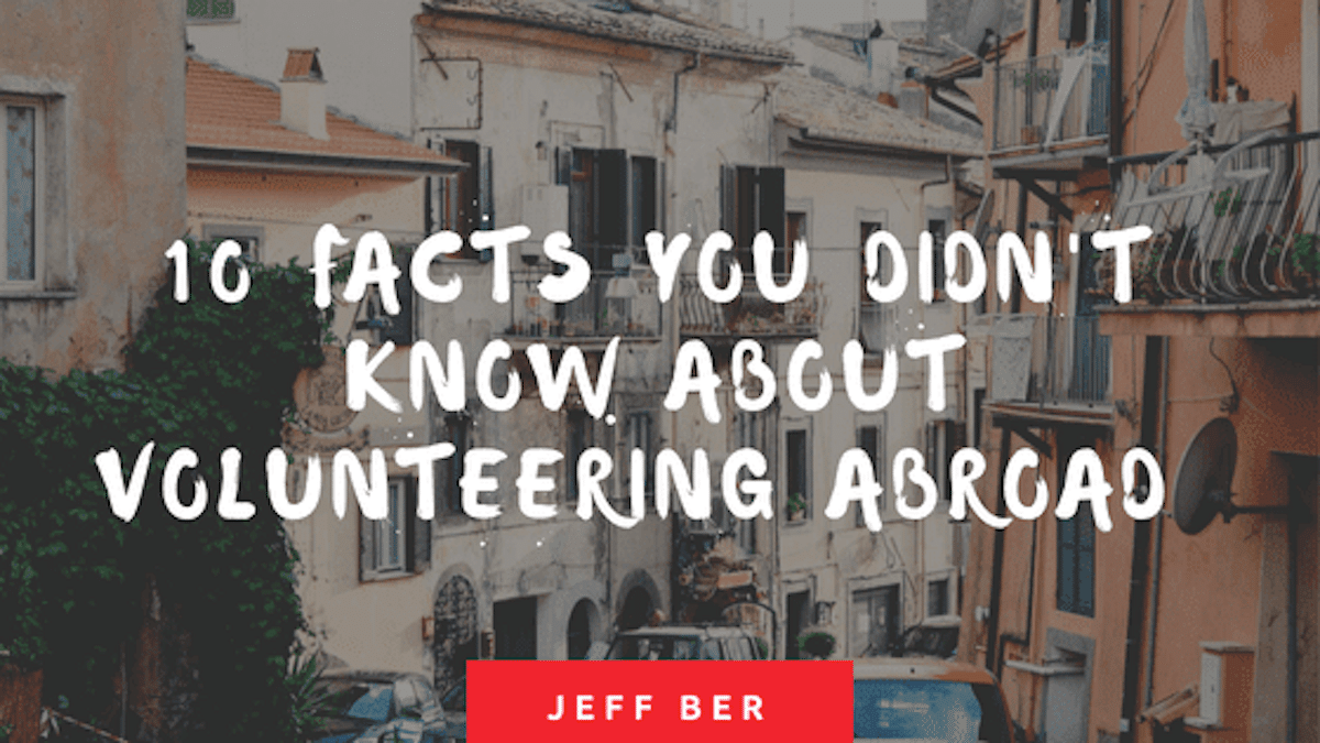 10 Facts You Didn't Know About Volunteering Abroad