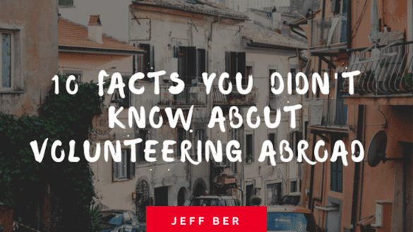 10-Facts-you-didnt-know-about-volunteering-abroad-Jeff-Ber